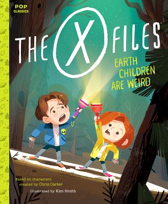 The X-Files: Earth Children Are Weird: A Picture Book -