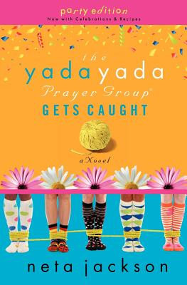The Yada Yada Prayer Group Gets Caught: Party Edition with Celebrations and Recipes - Jackson, Neta