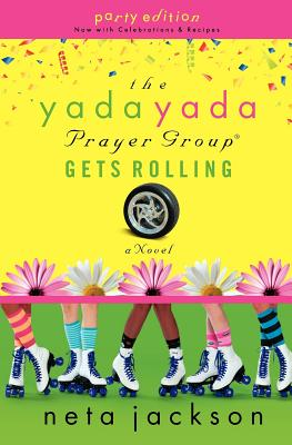 The Yada Yada Prayer Group Gets Rolling: Party Edition with Celebrations and Recipes - Jackson, Neta