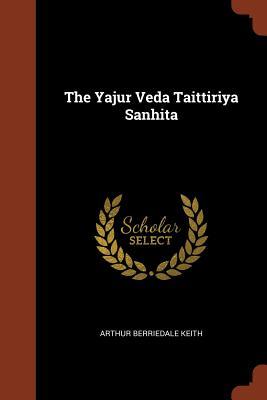 The Yajur Veda Taittiriya Sanhita - Keith, Arthur Berriedale