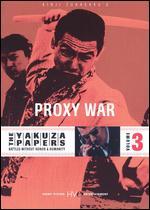 The Yakuza Papers 3: Proxy War - Kinji Fukasaku