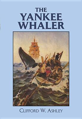 The Yankee Whaler - Ashley, Clifford