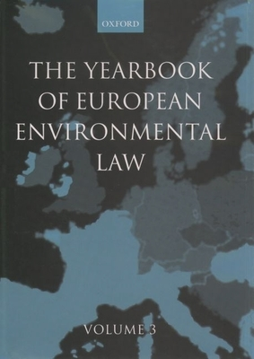 The Yearbook of European Environmental Law: Volume 3 - Somsen, H (Editor), and Scott, J (Editor), and Kramer, L (Editor)