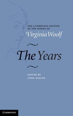 The Years - Woolf, Virginia, and Snaith, Anna (Editor)