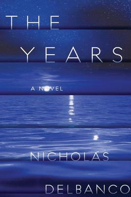 The Years - Delbanco, Nicholas