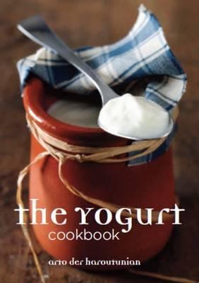 The Yogurt Cookbook - Haroutunian, Arto Der