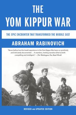 The Yom Kippur War: The Epic Encounter That Transformed the Middle East - Rabinovich, Abraham