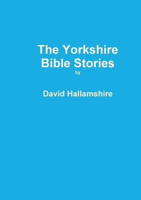 The Yorkshire Bible Stories - Hallamshire, David