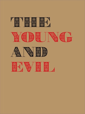 The Young and Evil: Queer Modernism in New York, 1930-1955 - Earnest, Jarrett, and Reynolds, Ann (Text by), and Silver, Kenneth E (Text by)