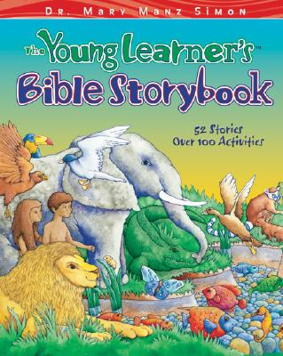 The Young Learner's Bible Storybook: 52 Stories with Activities for Family Fun and Learning - Simon, Mary Manz, Dr., and Harper, Piers (Illustrator)