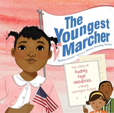 The Youngest Marcher: The Story of Audrey Faye Hendricks, a Young Civil Rights Activist - Levinson, Cynthia