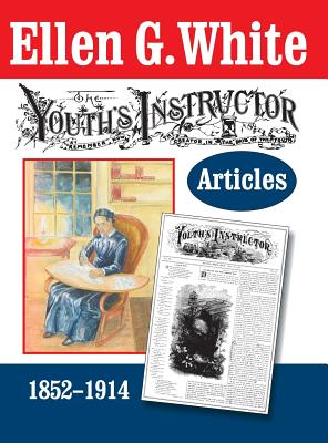 The Youth's Instructor Articles - White, Ellen G