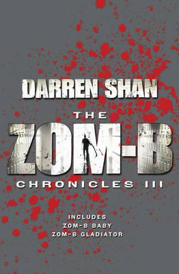 The Zom-B Chronicles III - Shan, Darren