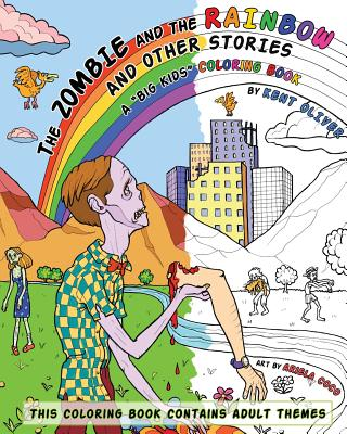 The Zombie and the Rainbow, and Other Stories - Oliver, Kent