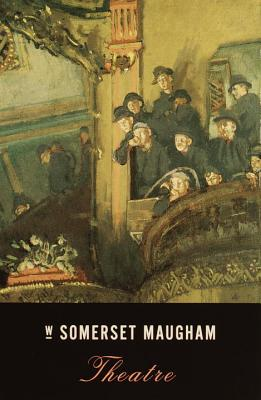 Theatre - Maugham, W Somerset