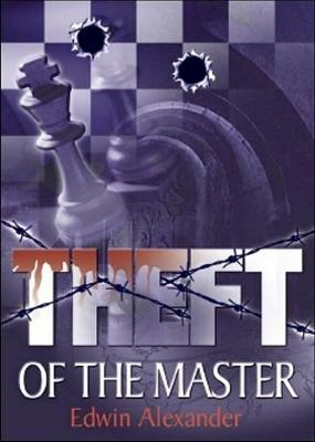 Theft of the Master - Alexander, Edwin