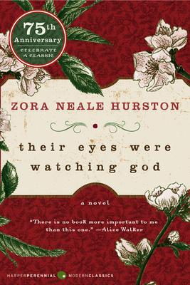 Their Eyes Were Watching God - Hurston, Zora Neale, and Danticat, Edwidge (Foreword by)