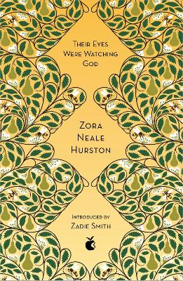 Their Eyes Were Watching God - Hurston, Zora Neale, and Smith, Zadie (Introduction by)