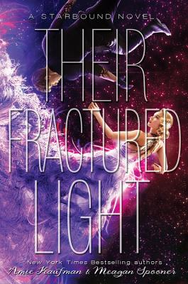 Their Fractured Light - Kaufman, Amie, and Spooner, Meagan