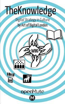 Theknowledge - Digital Strategy in Culture - Worthington, Simon (Director)