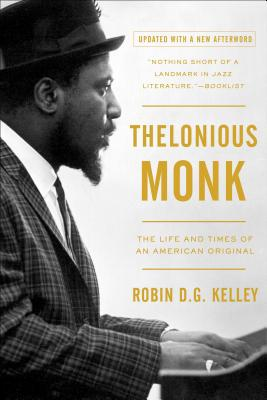 Thelonious Monk: The Life and Times of an American Original - Kelley, Robin