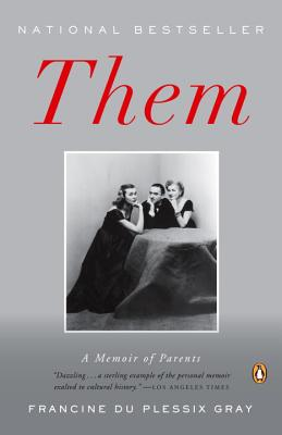 Them: A Memoir of Parents - Du Plessix Gray, Francine