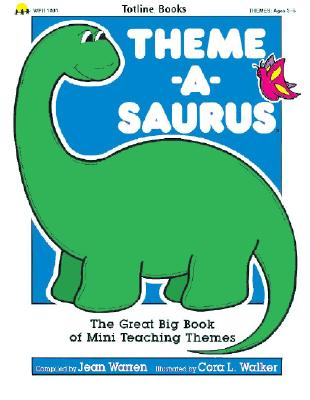 Theme-A-Saurus - Warren, Jean, and School Specialty Publishing, and Carson-Dellosa Publishing