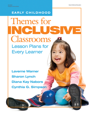Themes for Inclusive Classrooms: Lesson Plans for Every Learner - Warner, Laverne, Ph.D.