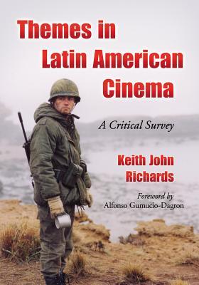 Themes in Latin American Cinema: A Critical Survey - Richards, Keith John