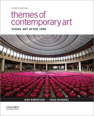Themes of Contemporary Art: Visual Art After 1980 - Robertson, Jean