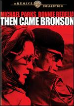 Then Came Bronson - William A. Graham