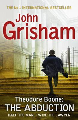 Theodore Boone: The Abduction: Theodore Boone 2 - Grisham, John