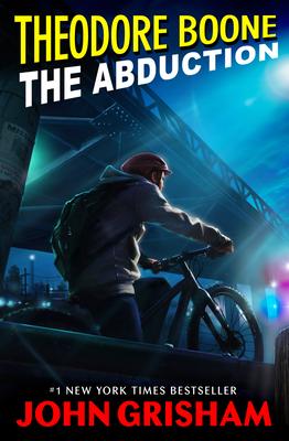 Theodore Boone: The Abduction - Grisham, John
