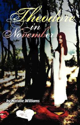 Theodore in November - Williams, Natalie