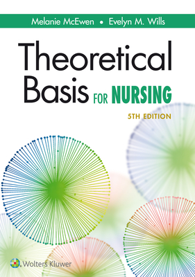 Theoretical Basis for Nursing - McEwen, Melanie, and Wills, Evelyn M.