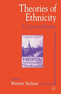 Theories of Ethnicity: A Classical Reader - Cabot, Henry B. (Editor), and Sollors, Werner (Editor), and Cabot, Anne M. (Editor)