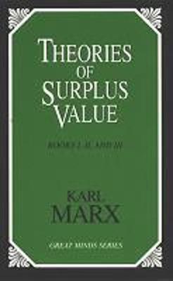 Theories of Surplus Value - Marx, Karl