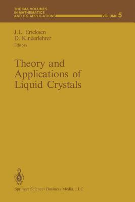 Theory and Applications of Liquid Crystals - Ericksen, Jerald L (Editor)