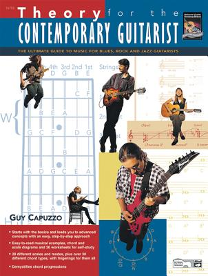 Theory for the Contemporary Guitarist: The Ultimate Guide to Music for Blues, Rock, and Jazz Guitarists - Capuzzo, Guy
