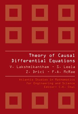 Theory of Causal Differential Equations - McRae, F A, and Drici, Zahia, and Lakshmikantham, Vangipuram