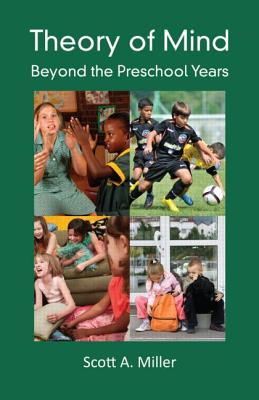 Theory of Mind: Beyond the Preschool Years - Miller, Scott A