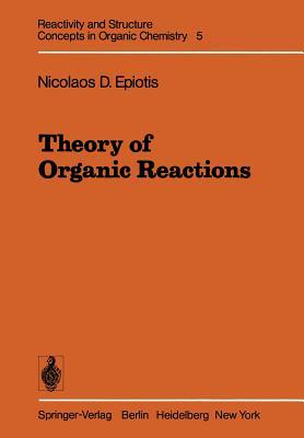 Theory of Organic Reactions - Epiotis, N D