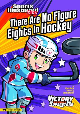 There Are No Figure Eights in Hockey - Kreie, Chris