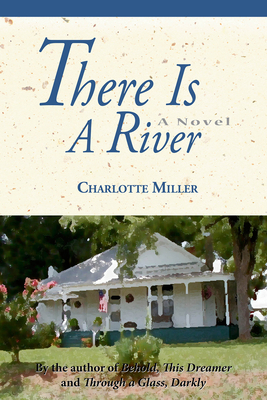 There Is a River - Miller, Charlotte