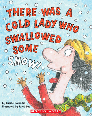 There Was a Cold Lady Who Swallowed Some Snow! - Colandro, Lucille, and Hinnant, Skip (Narrator)