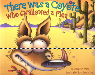 There Was a Coyote Who Swallowed a Flea - Ward, Jennifer