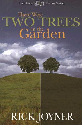 There Were Two Trees in the Garden - Joyner, Rick
