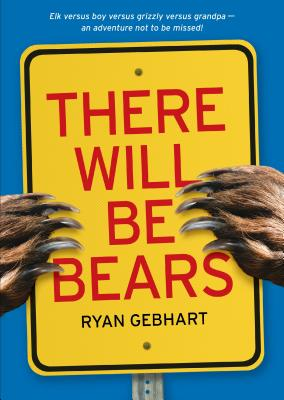 There Will Be Bears - Gebhart, Ryan