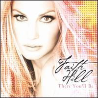 There You'll Be: The Best of Faith Hill [Bonus Track] - Faith Hill