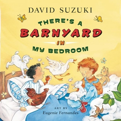 There's a Barnyard in My Bedroom - Suzuki, David